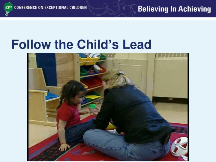 Follow the Child's Lead