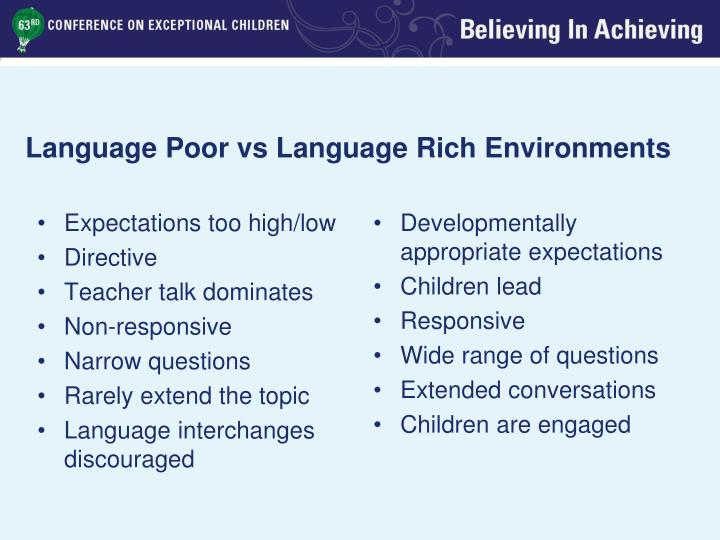 Language Poor vs Language Rich Environments