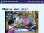 observe wait listen1