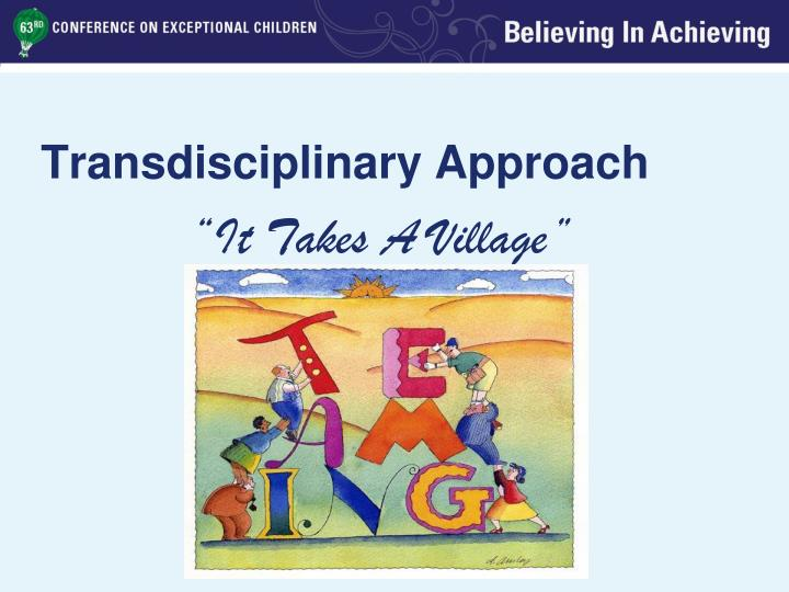 Transdisciplinary Approach