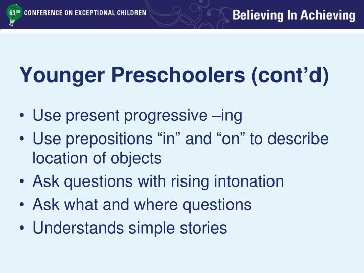 Younger Preschoolers (cont'd)