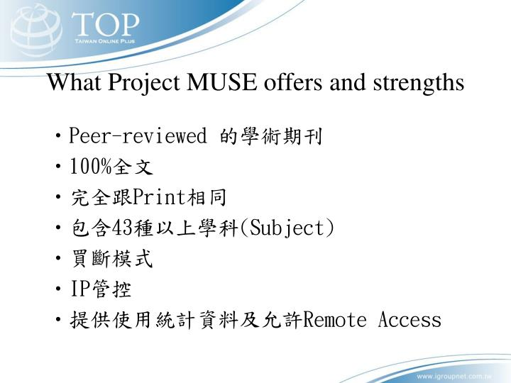 What Project MUSE offers and strengths
