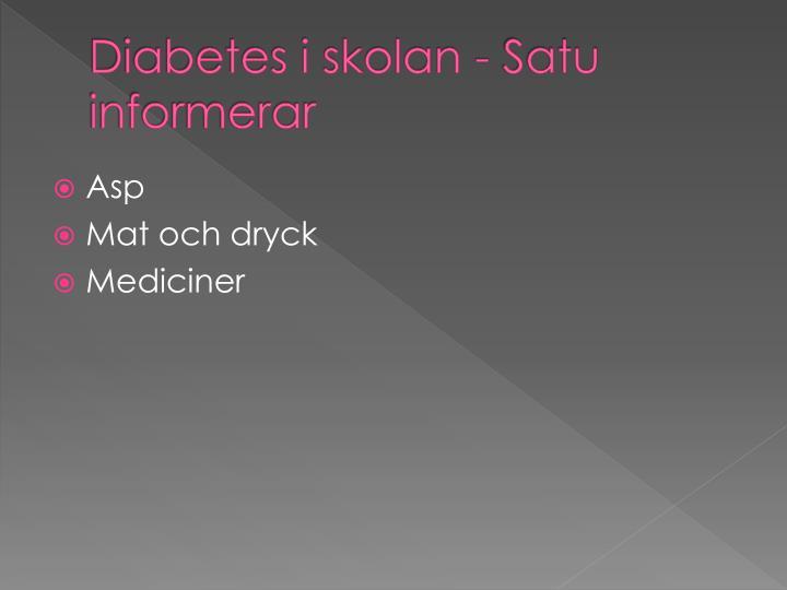 Diabetes i skolan - Satu informerar