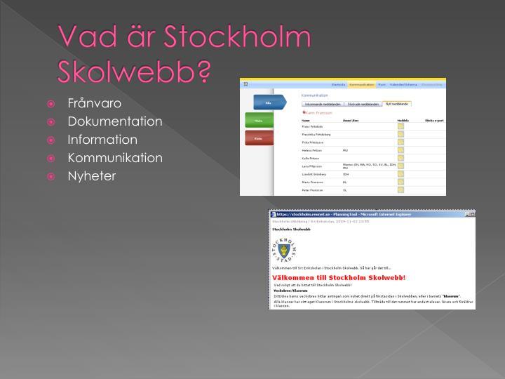 Vad är Stockholm Skolwebb?