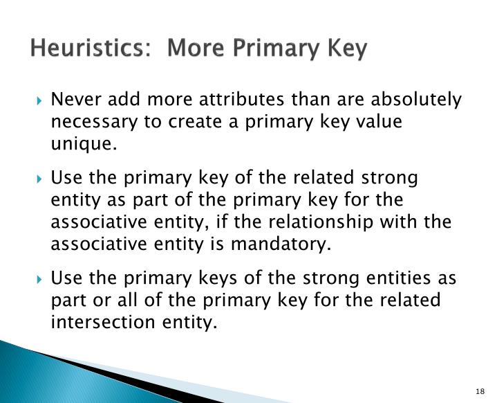 Heuristics:  More Primary Key