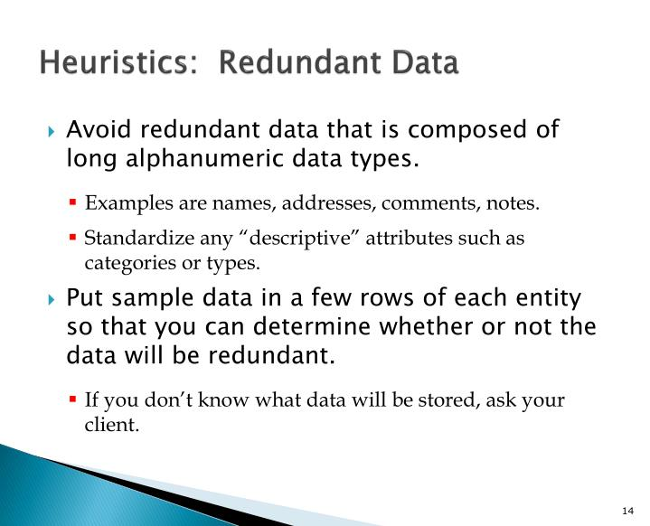 Heuristics:  Redundant Data