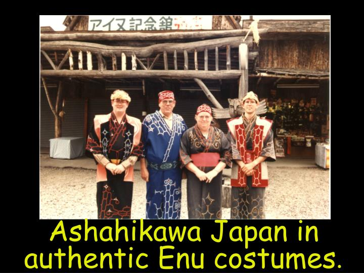 Ashahikawa Japan in authentic Enu costumes