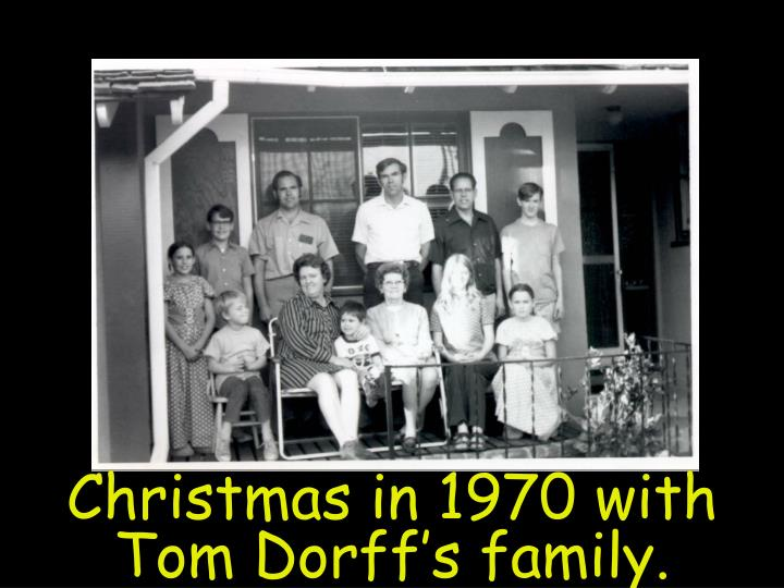Christmas in 1970 with Tom Dorff's family.