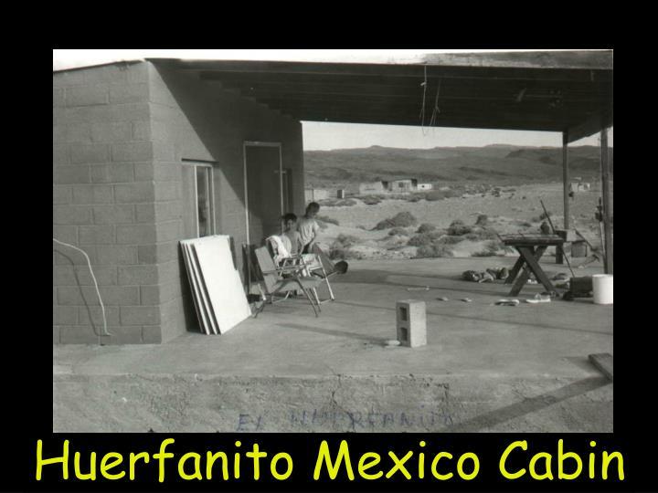 Huerfanito Mexico Cabin