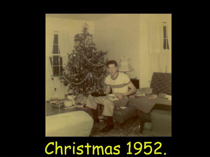 Christmas 1952.