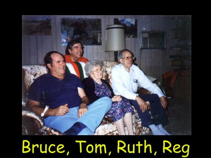 Bruce, Tom, Ruth, Reg