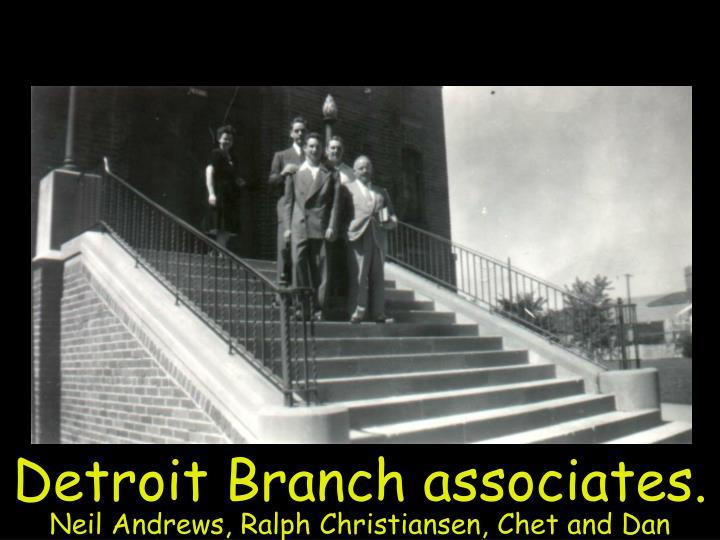 Detroit Branch associates.