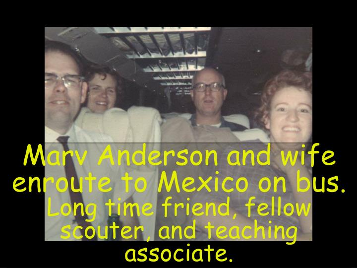Marv Anderson and wife enroute to Mexico on bus.