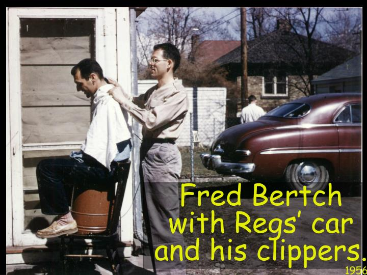 Fred Bertch  with Regs' car and his clippers.