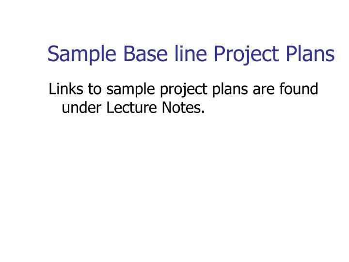 Sample Base line Project Plans