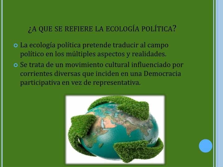 ¿a que se refiere la ecología política?