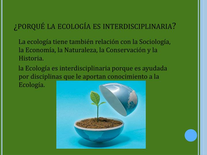 ¿porqué la ecología es interdisciplinaria?