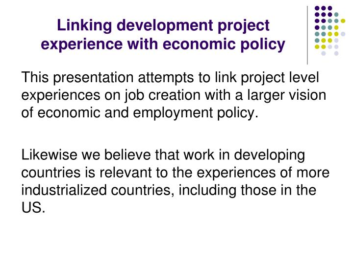 Linking development project experience with economic policy