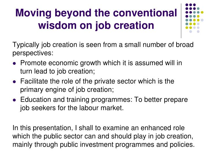 Moving beyond the conventional wisdom on job creation