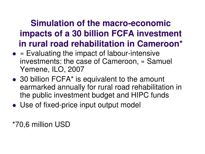 Simulation of the macro-economic impacts of a 30 billion FCFA investment in rural road rehabilitation in Cameroon*