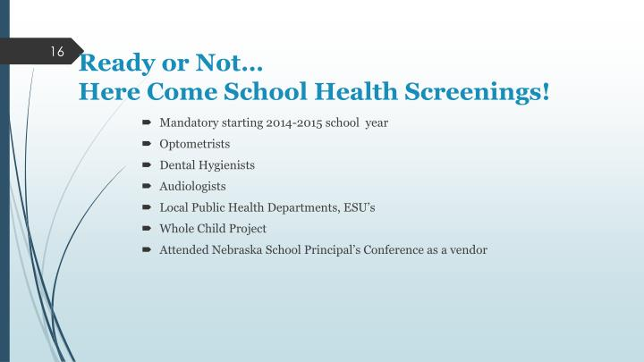 Ready or Not…                                                   Here Come School Health Screenings!