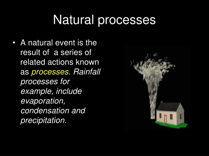 A natural event is the result of  a series of related actions known as