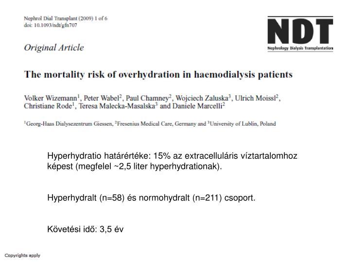 Hyperhydratio határértéke: 15% az extracelluláris víztartalomhoz képest (megfelel