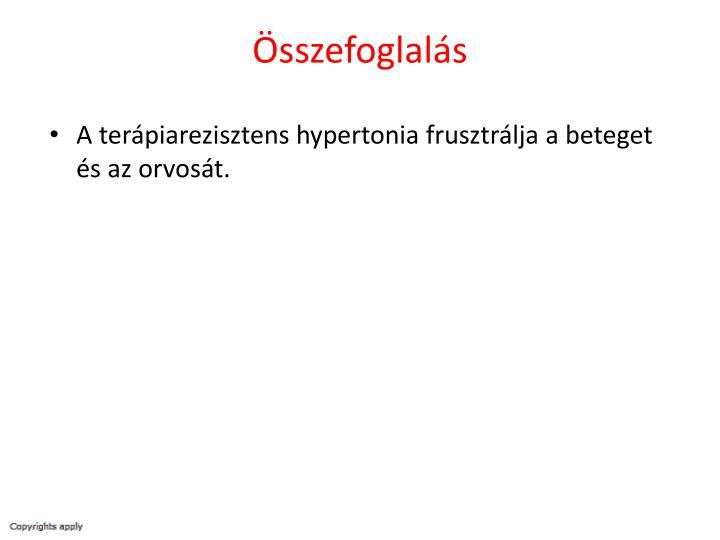 A terápiarezisztens hypertonia frusztrálja a beteget és az orvosát.