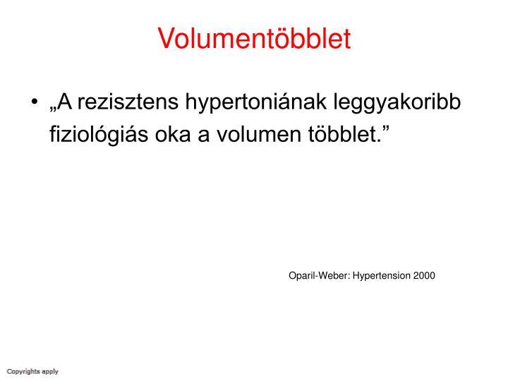 """""""A rezisztens hypertoniának leggyakoribb fiziológiás oka a volumen többlet."""""""