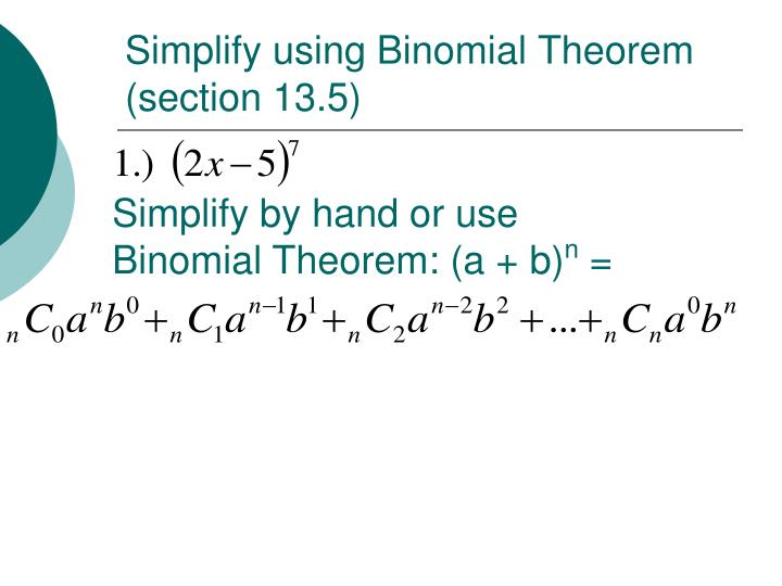 Simplify using Binomial Theorem (section 13.5)