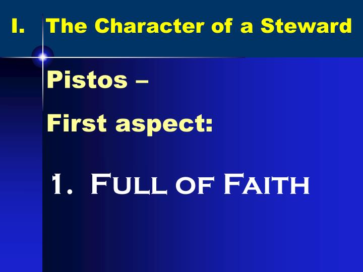 I.   The Character of a Steward