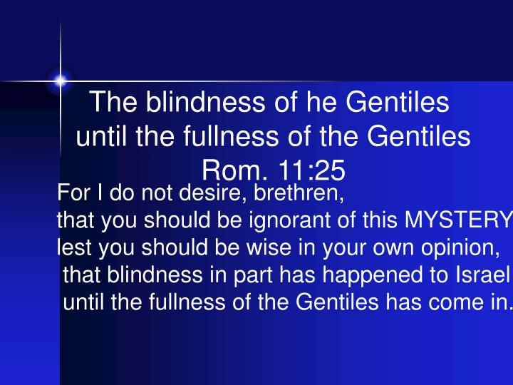 The blindness of he Gentiles