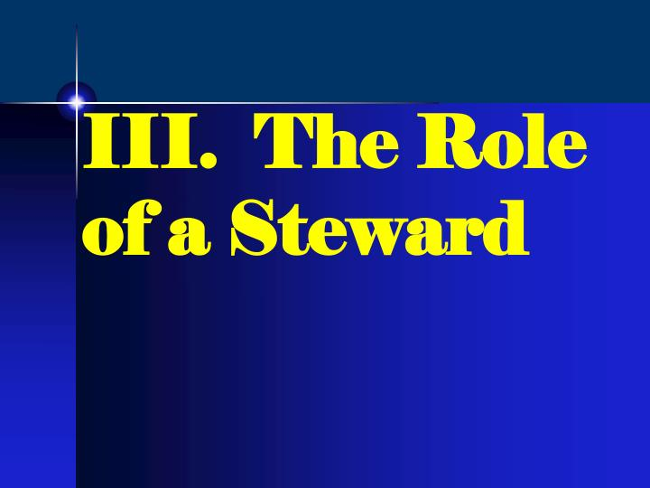 III.  The Role of a Steward
