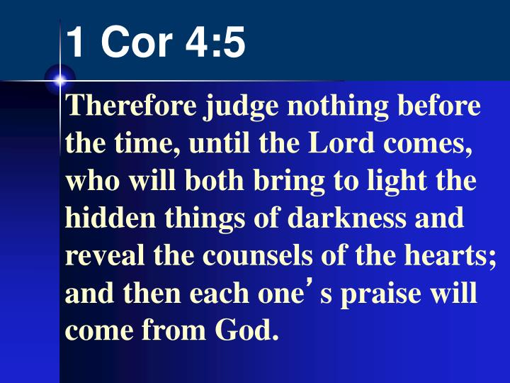 1 Cor 4:5