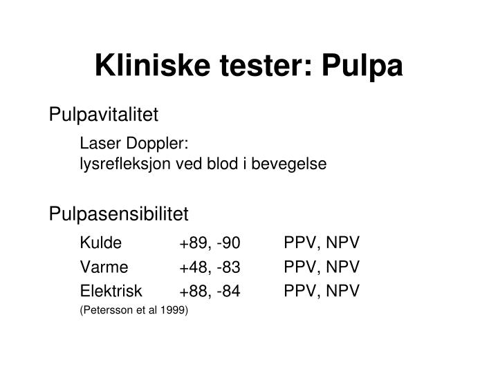 Kliniske tester: Pulpa