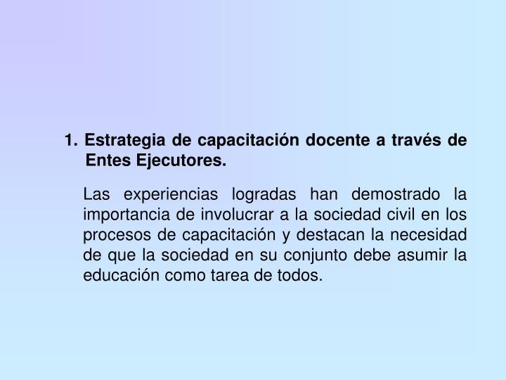 1. Estrategia de capacitación docente a través de Entes Ejecutores.