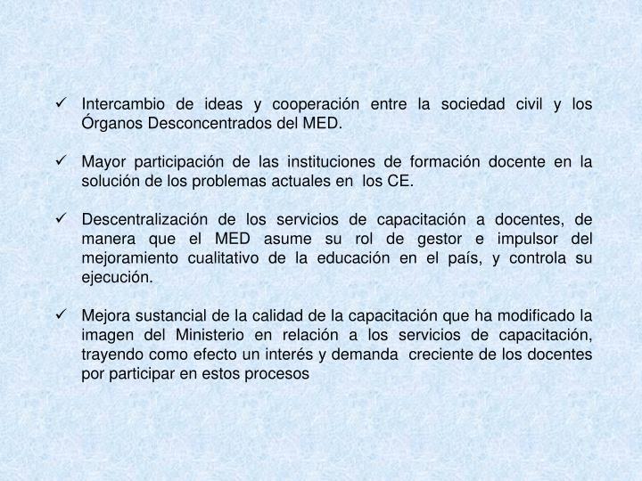 Intercambio de ideas y cooperación entre la sociedad civil y los Órganos Desconcentrados del MED.