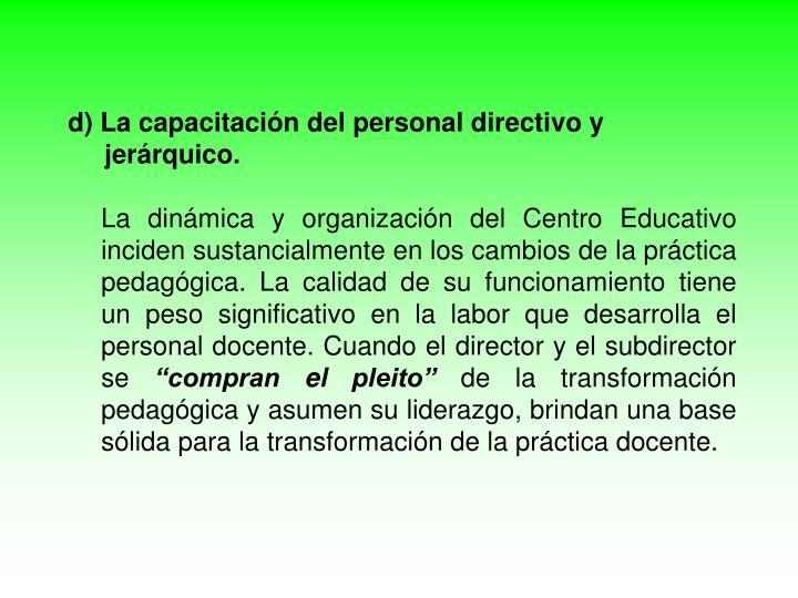 d) La capacitación del personal directivo y
