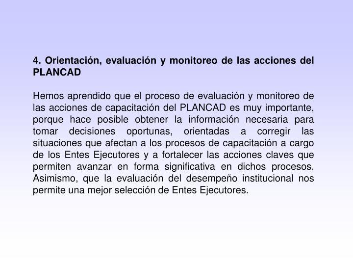 4. Orientación, evaluación y monitoreo de las acciones del PLANCAD