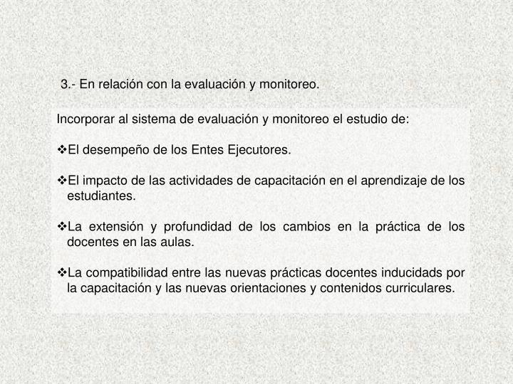 3.- En relación con la evaluación y monitoreo.