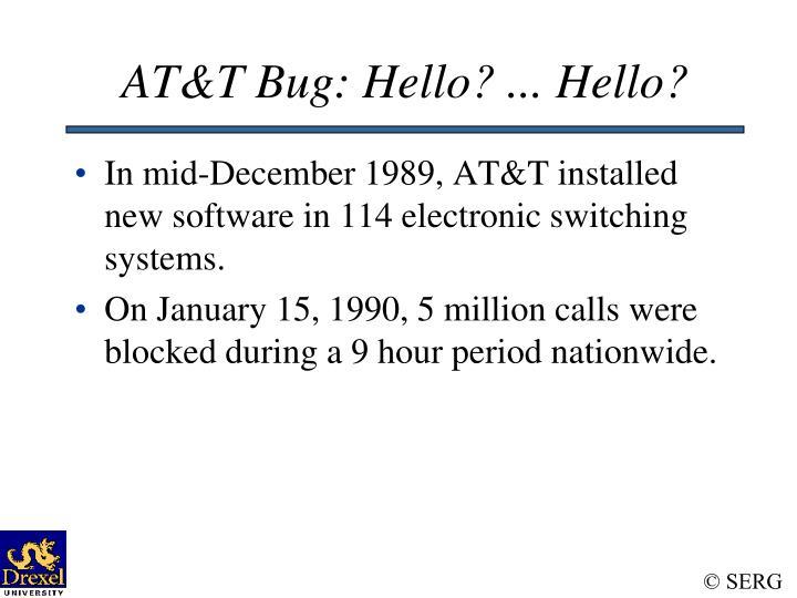 AT&T Bug: Hello? ... Hello?
