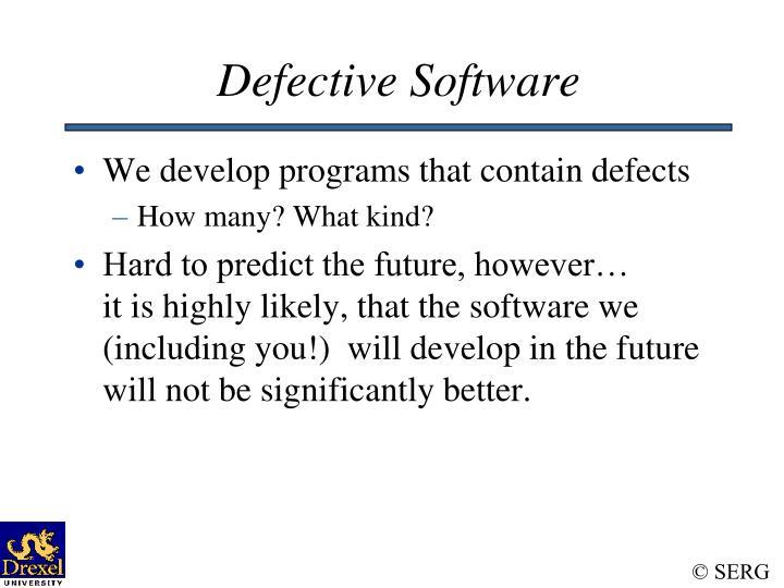 Defective Software