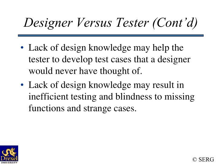 Designer Versus Tester (Cont'd)