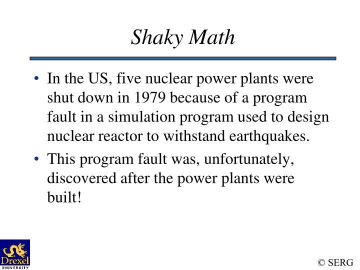 Shaky Math