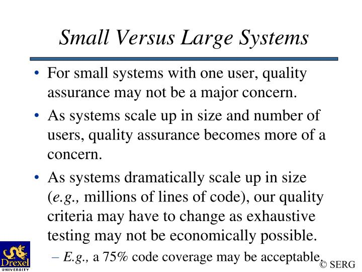Small Versus Large Systems