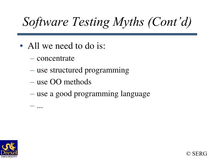 Software Testing Myths (Cont'd)