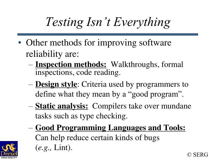 Testing Isn't Everything