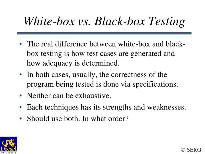 White-box vs. Black-box Testing