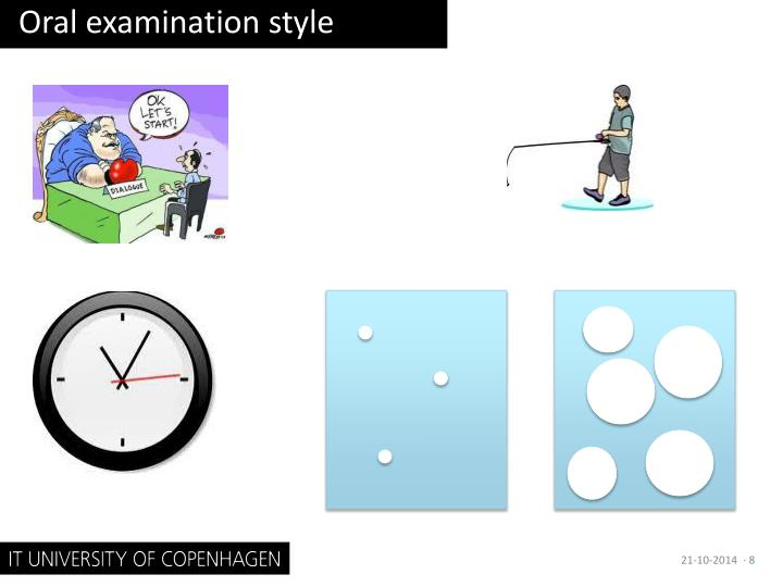 Oral examination style