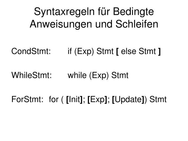 Syntaxregeln für Bedingte Anweisungen und Schleifen